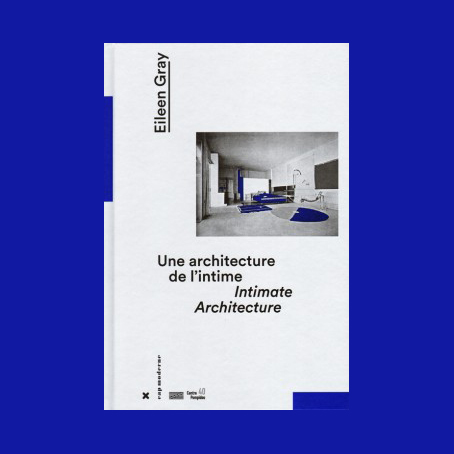 Eileen Gray Intimate Architecture